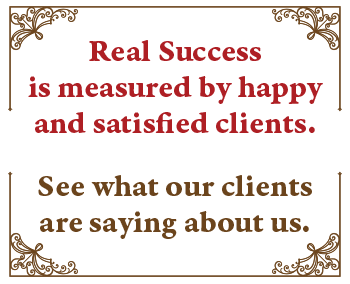 Real Success is measured by happy & satisfied clients.