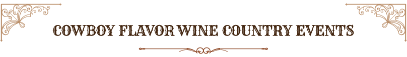 Cowboy Flavor Wine Country Events